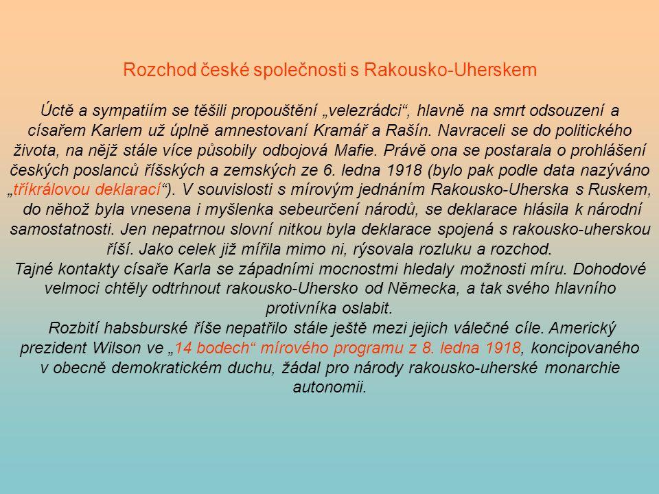 """Rozchod české společnosti s Rakousko-Uherskem Úctě a sympatiím se těšili propouštění """"velezrádci"""", hlavně na smrt odsouzení a císařem Karlem už úplně"""
