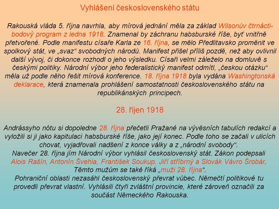 Vyhlášení československého státu Rakouská vláda 5. října navrhla, aby mírová jednání měla za základ Wilsonův čtrnácti- bodový program z ledna 1918. Zn