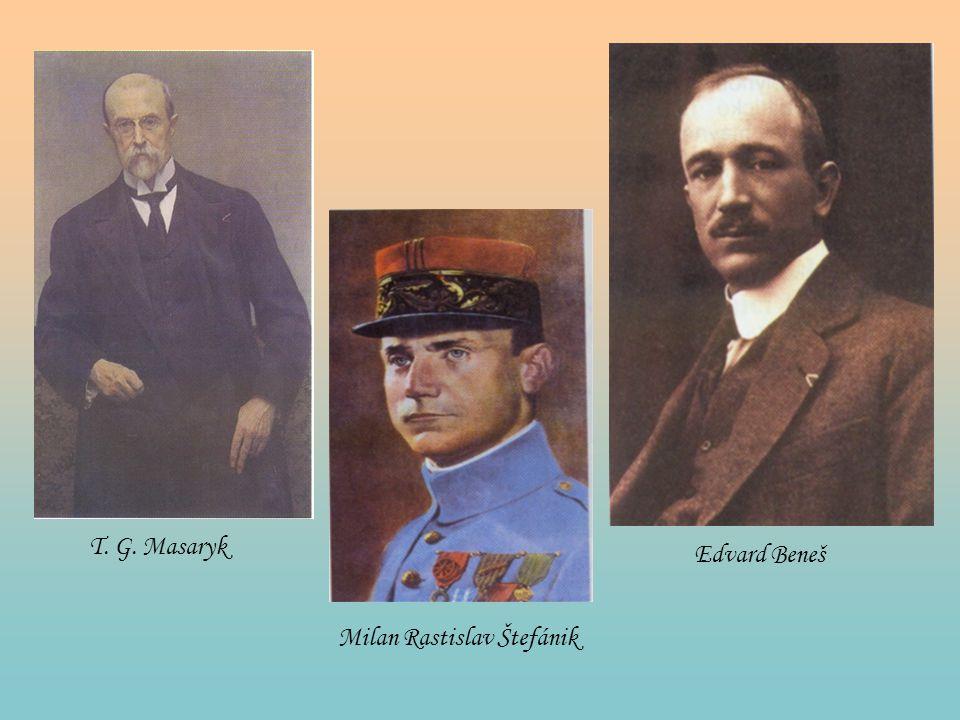 T. G. Masaryk Milan Rastislav Štefánik Edvard Beneš