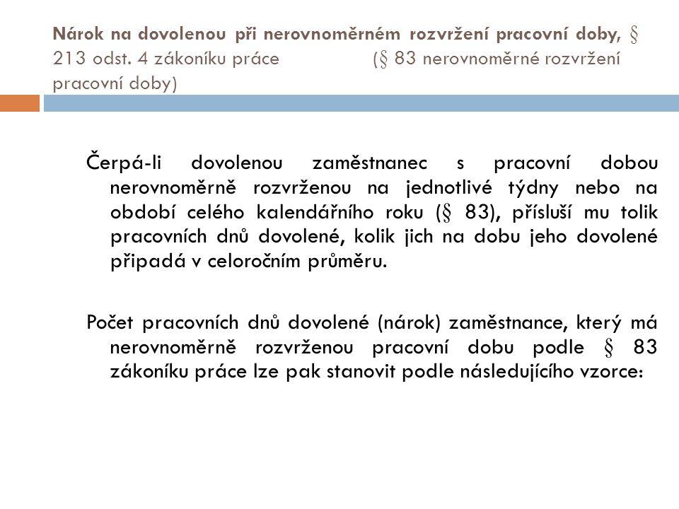 Nárok na dovolenou při nerovnoměrném rozvržení pracovní doby, § 213 odst.