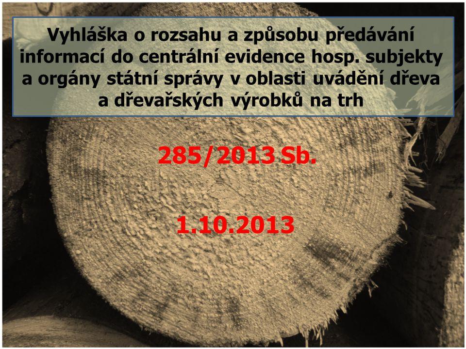 Vyhláška o rozsahu a způsobu předávání informací do centrální evidence hosp. subjekty a orgány státní správy v oblasti uvádění dřeva a dřevařských výr