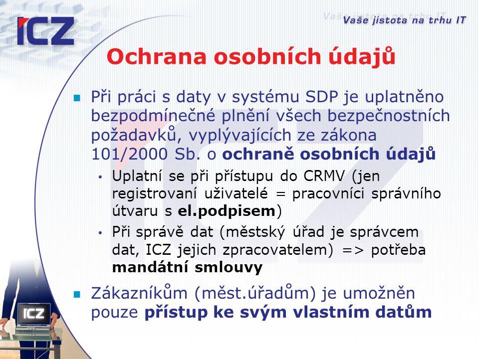 Ochrana osobních údajů Při práci s daty v systému SDP je uplatněno bezpodmínečné plnění všech bezpečnostních požadavků, vyplývajících ze zákona 101/20