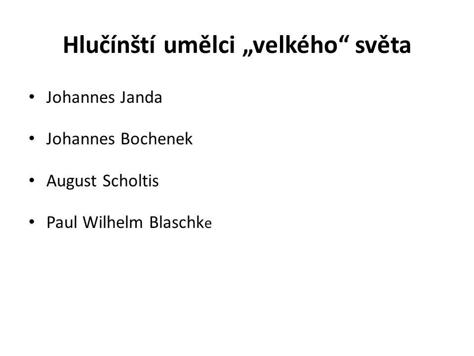 """Hlučínští umělci """"velkého"""" světa Johannes Janda Johannes Bochenek August Scholtis Paul Wilhelm Blaschk e"""
