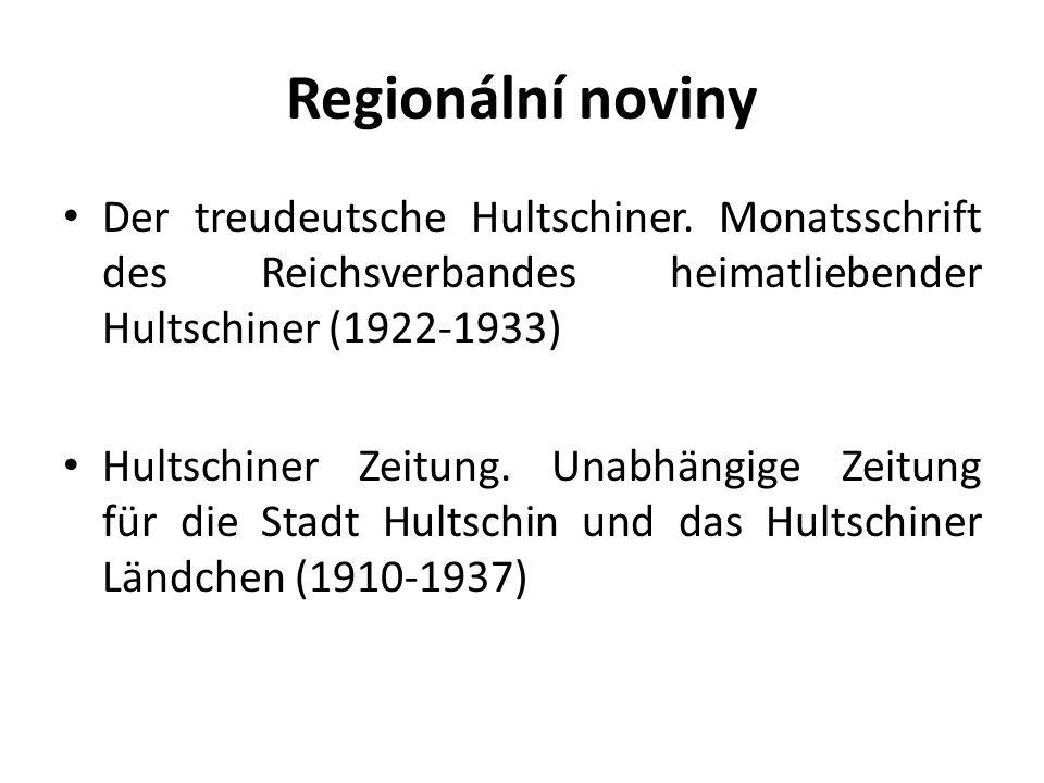 Regionální noviny Der treudeutsche Hultschiner. Monatsschrift des Reichsverbandes heimatliebender Hultschiner (1922-1933) Hultschiner Zeitung. Unabhän