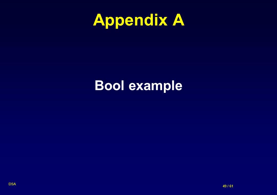 49 / 61 DSA Appendix A Bool example
