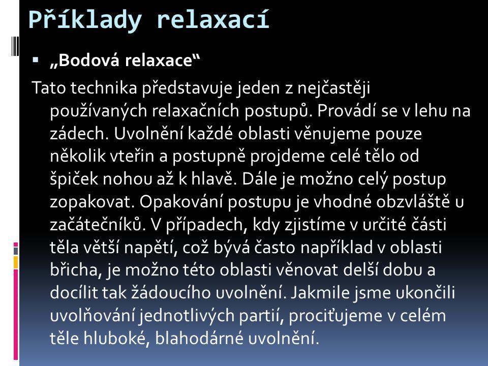 """Příklady relaxací  """"Bodová relaxace Tato technika představuje jeden z nejčastěji používaných relaxačních postupů."""