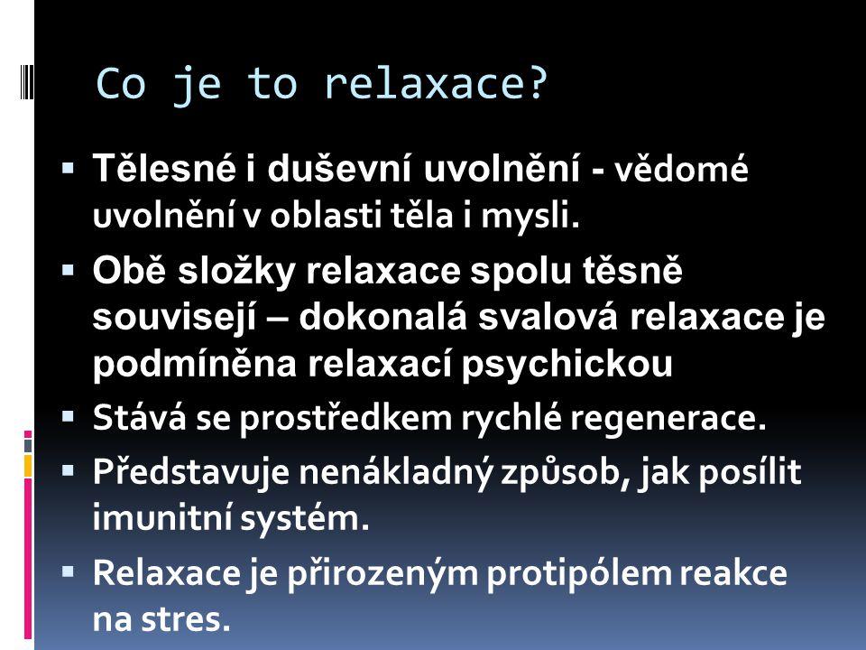 Rozdělení relaxace  1.mimovolní (spontánní) – neúmyslná, spánek  2.