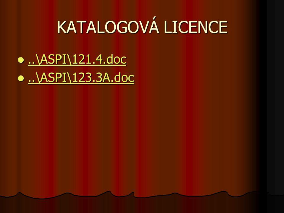 KATALOGOVÁ LICENCE..\ASPI\121.4.doc..\ASPI\121.4.doc..\ASPI\121.4.doc..\ASPI\123.3A.doc..\ASPI\123.3A.doc..\ASPI\123.3A.doc