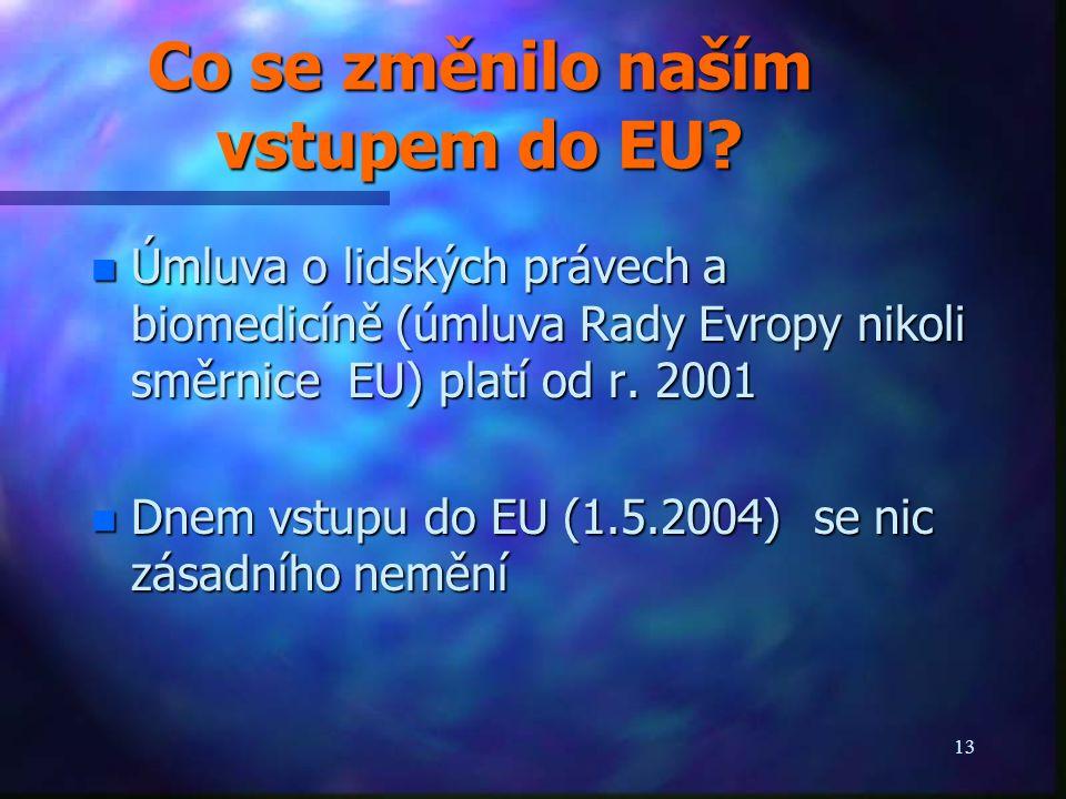 13 Co se změnilo naším vstupem do EU.