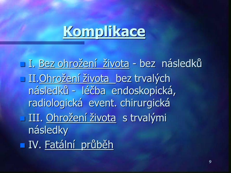 9 Komplikace n I.