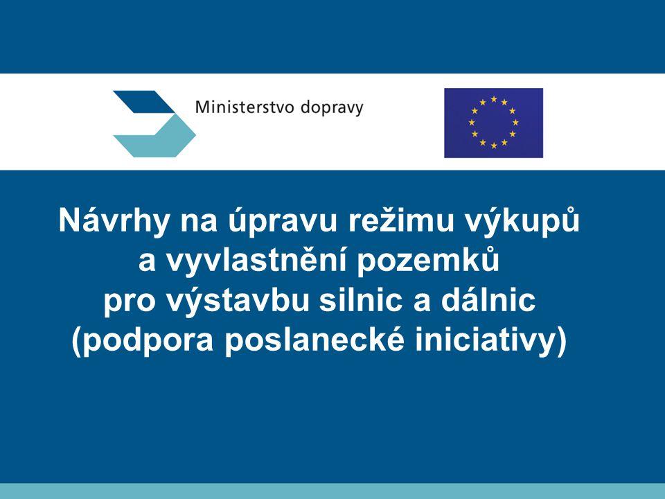 Návrhy na úpravu režimu výkupů a vyvlastnění pozemků pro výstavbu silnic a dálnic (podpora poslanecké iniciativy)