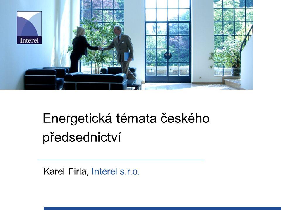 Energetická témata českého předsednictví Karel Firla, Interel s.r.o.