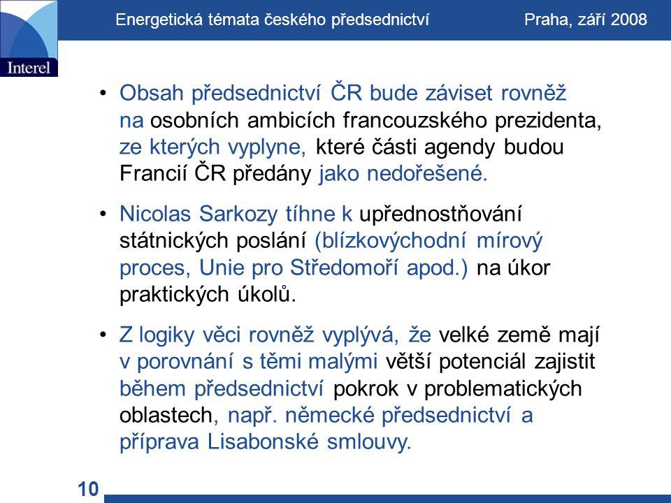 Obsah předsednictví ČR bude záviset rovněž na osobních ambicích francouzského prezidenta, ze kterých vyplyne, které části agendy budou Francií ČR předány jako nedořešené.