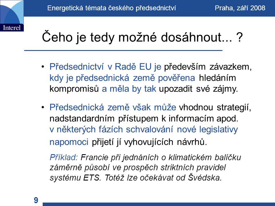 Předsednictví v Radě EU je především závazkem, kdy je předsednická země pověřena hledáním kompromisů a měla by tak upozadit své zájmy.