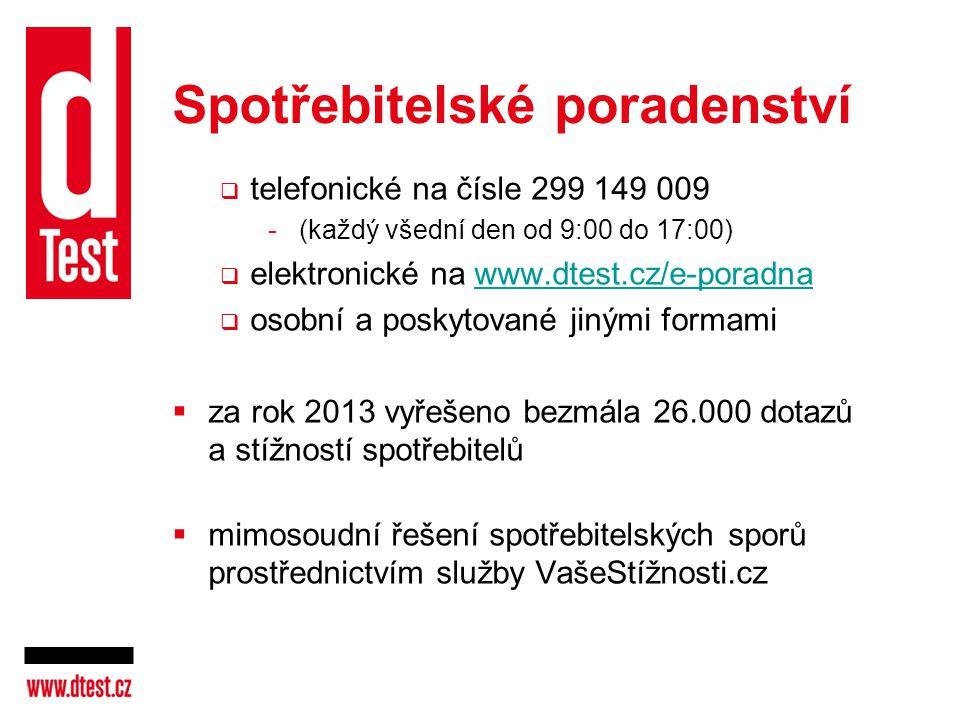 Spotřebitelské poradenství  telefonické na čísle 299 149 009 - (každý všední den od 9:00 do 17:00)  elektronické na www.dtest.cz/e-poradnawww.dtest.