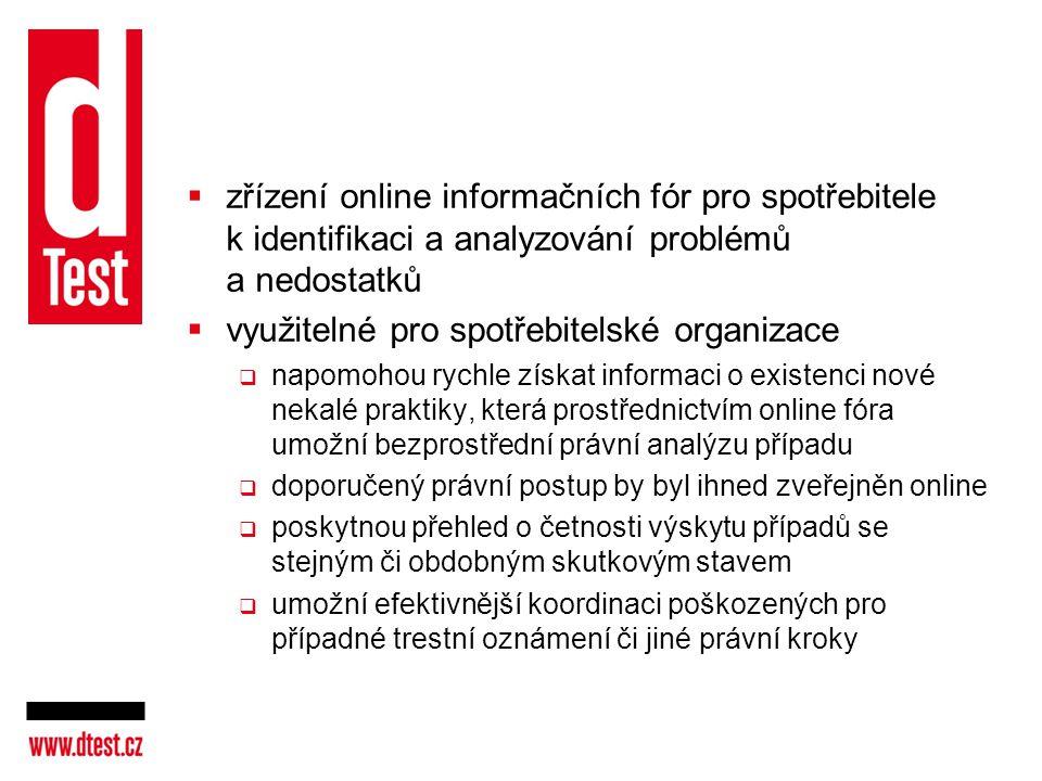  zřízení online informačních fór pro spotřebitele k identifikaci a analyzování problémů a nedostatků  využitelné pro spotřebitelské organizace  nap