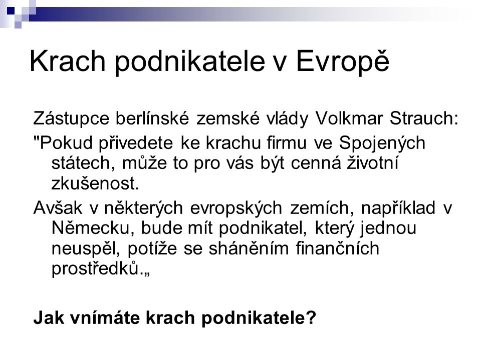 Krach podnikatele v Evropě Zástupce berlínské zemské vlády Volkmar Strauch: