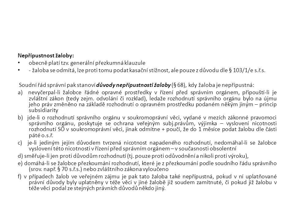 Kompetenční výluky - soudní řád správní v § 70 stanoví, které úkony, resp.