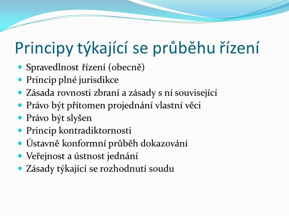 Organizační principy Nezávislost soudu Nestrannost soudu Princip zákonného soudce (včetně zřízení soudu zákonem)