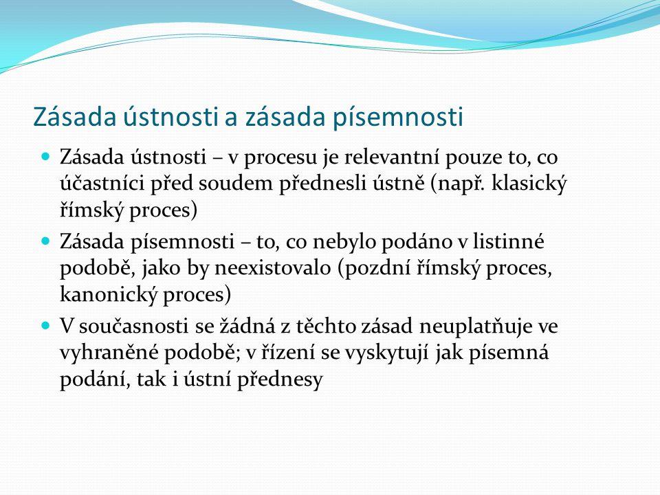 Zásada koncentrační V řízení jsou stanoveny určité úseky, v nichž je zapotřebí učinit určitý procesní úkon, jinak k němu soud nepřihlédne Platná úprav