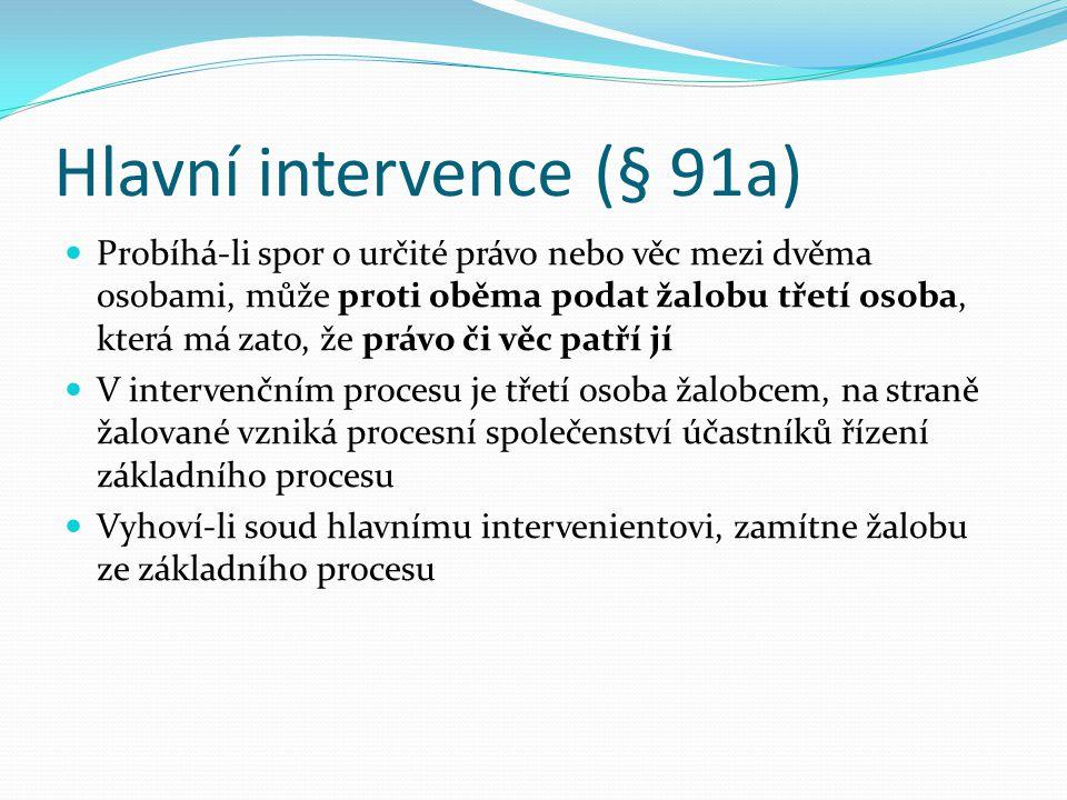Vedlejší účastenství (intervence) Vedlejším účastníkem je třetí osoba Tato osoba má sama právní zájem na vítězství strany, kterou podporuje Např. rizi