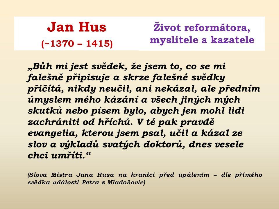 Jan Hus Život reformátora, myslitele a kazatele (~1370 – 1415)  od Zikmunda obdržel gleit zaručující jeho volný pobyt a bezpečí na koncilu  přesto n