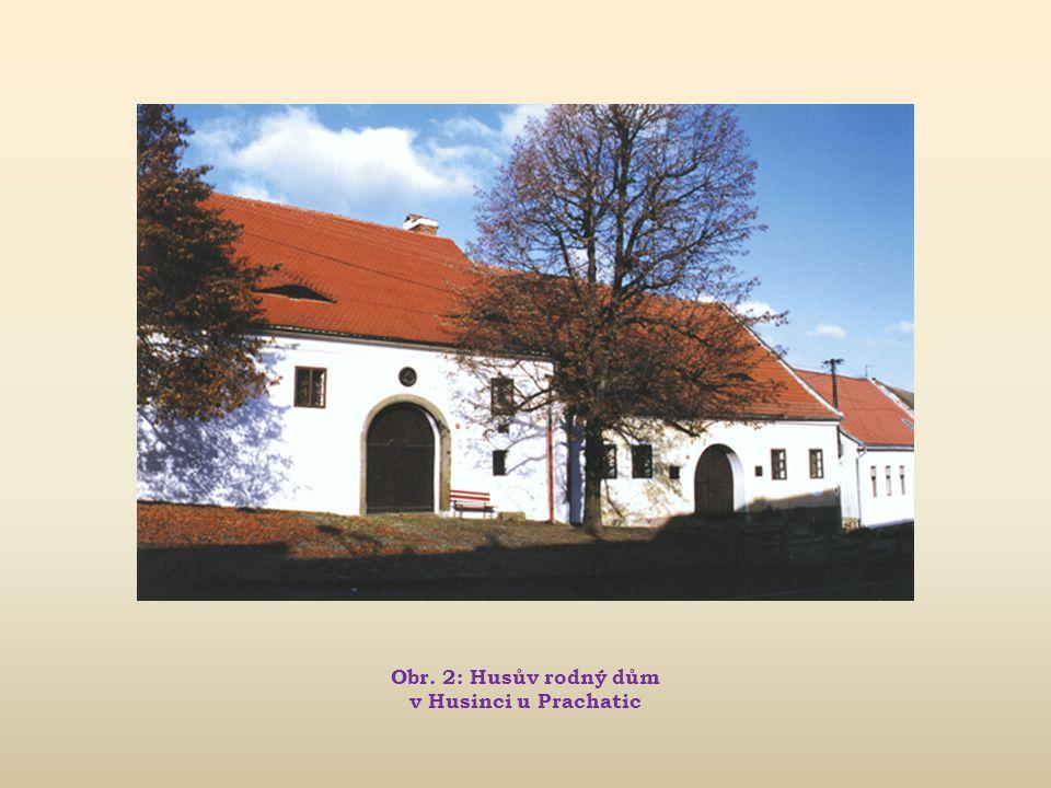 Obr. 2: Husův rodný dům v Husinci u Prachatic