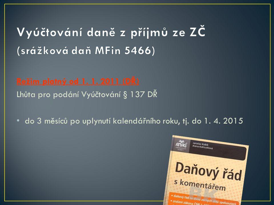 5241 (nový vzor č.9 – za rok 2014) Žádost o poukázání daňového bonusu – měsíční 5246 (nový vzor č.