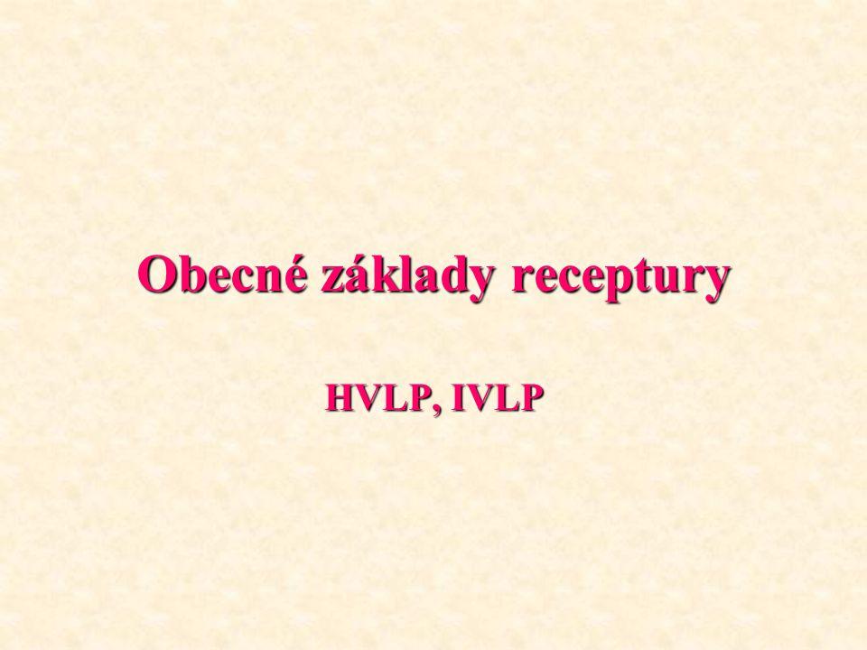 Obecné základy receptury HVLP, IVLP