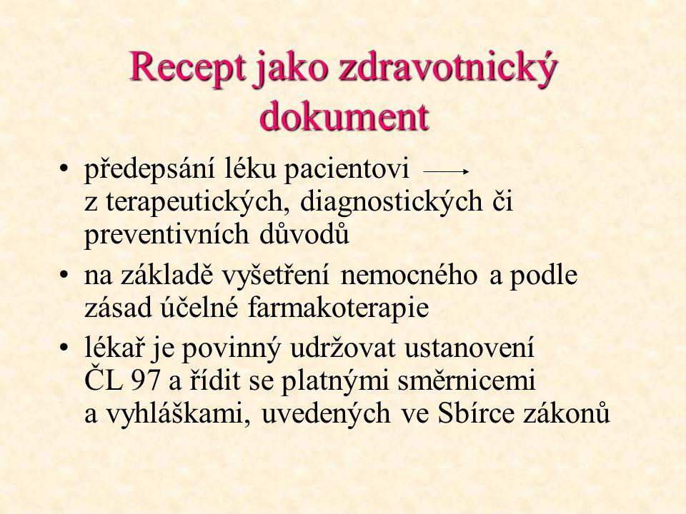 Recept jako zdravotnický dokument předepsání léku pacientovi z terapeutických, diagnostických či preventivních důvodů na základě vyšetření nemocného a