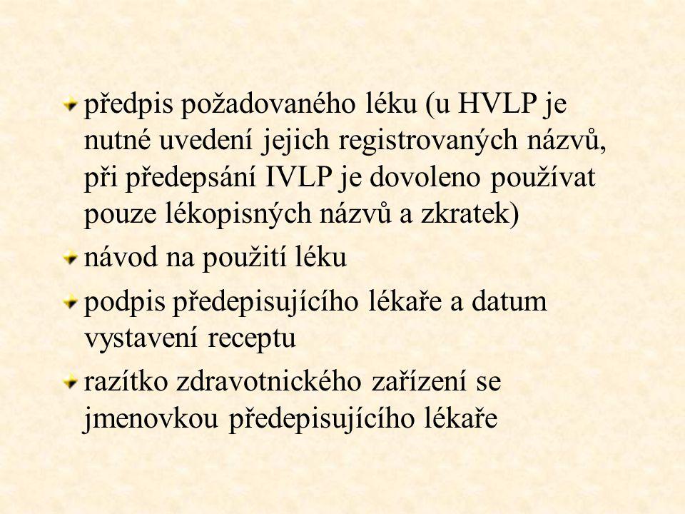 na jeden recepturní formulář lze předepsat nejvýše 2 druhy HVLP.