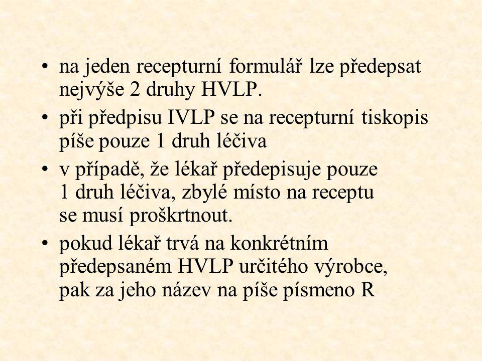 na jeden recepturní formulář lze předepsat nejvýše 2 druhy HVLP. při předpisu IVLP se na recepturní tiskopis píše pouze 1 druh léčiva v případě, že lé
