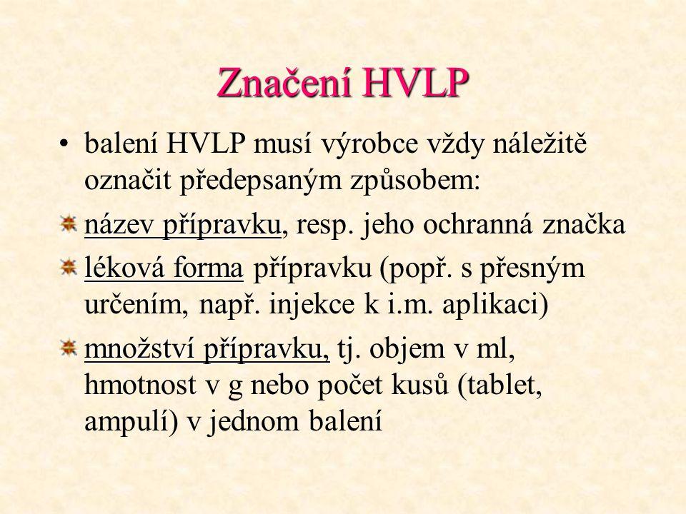 Značení HVLP balení HVLP musí výrobce vždy náležitě označit předepsaným způsobem: název přípravku název přípravku, resp. jeho ochranná značka léková f