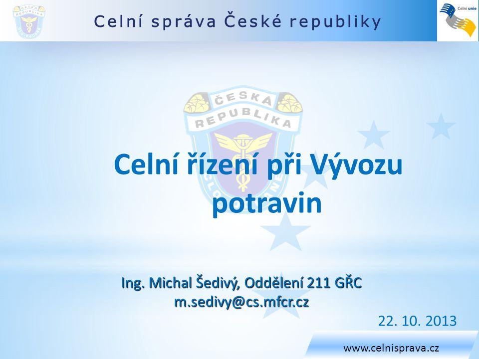 www.celnisprava.cz  Obecné informace vývoz  Vývozní licence  Vývozní náhrady  Kontrolní výtisk T5  Aktivní zušlechťovací styk  UCC  Shrnutí/Dotazy