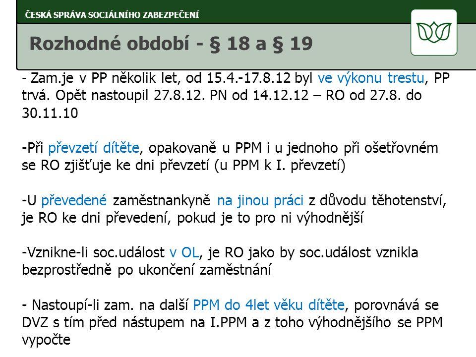 - Zam.je v PP několik let, od 15.4.-17.8.12 byl ve výkonu trestu, PP trvá. Opět nastoupil 27.8.12. PN od 14.12.12 – RO od 27.8. do 30.11.10 -Při převz