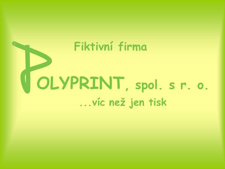 OLYPRINT, spol. s r. o....víc než jen tisk Fiktivní firma