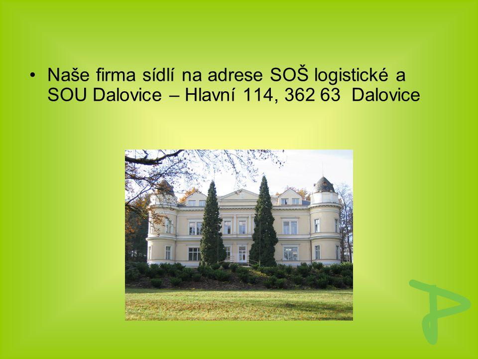 Naše firma sídlí na adrese SOŠ logistické a SOU Dalovice – Hlavní 114, 362 63 Dalovice