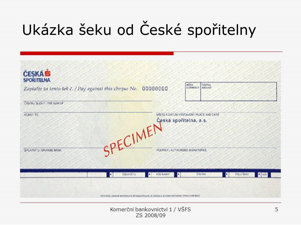Komerční bankovnictví 1 / VŠFS ZS 2008/09 5 Ukázka šeku od České spořitelny