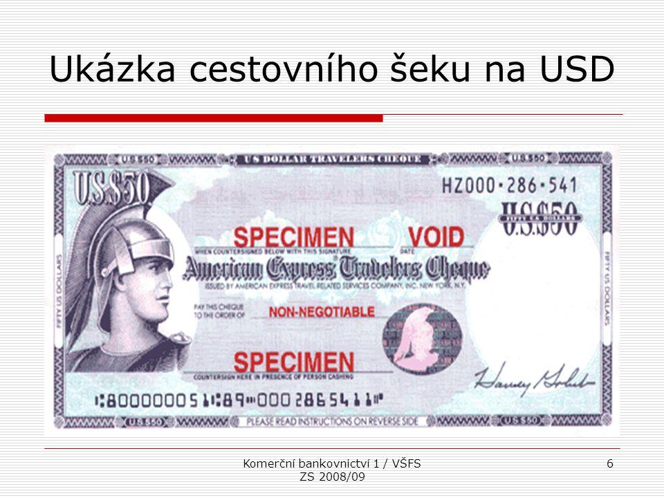 Komerční bankovnictví 1 / VŠFS ZS 2008/09 6 Ukázka cestovního šeku na USD