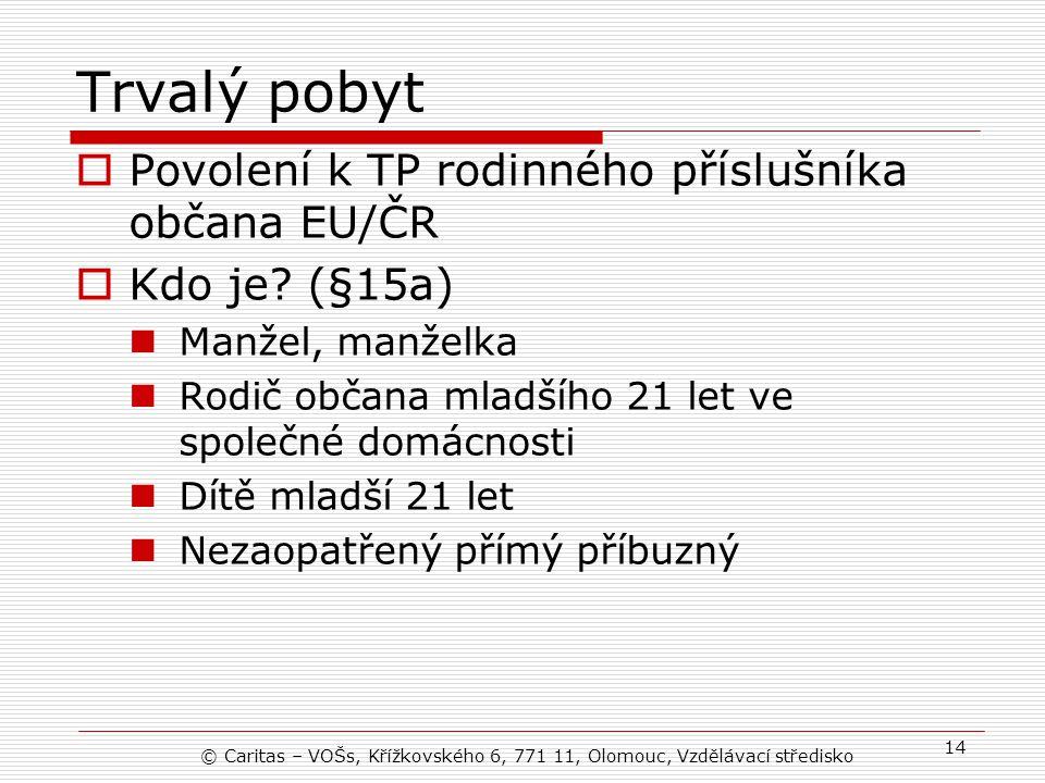 Trvalý pobyt  Povolení k TP rodinného příslušníka občana EU/ČR  Kdo je.