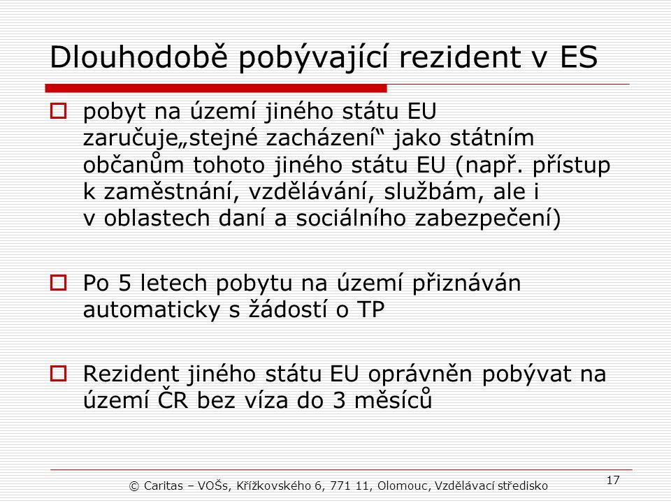"""Dlouhodobě pobývající rezident v ES  pobyt na území jiného státu EU zaručuje""""stejné zacházení jako státním občanům tohoto jiného státu EU (např."""