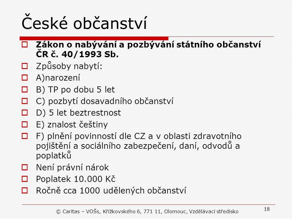 České občanství  Zákon o nabývání a pozbývání státního občanství ČR č.