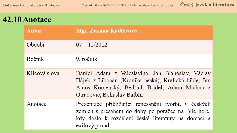 Elektronická učebnice - II. stupeň Základní škola Děčín VI, Na Stráni 879/2 – příspěvková organizace Český jazyk a literatura 42.10 Anotace AutorMgr.