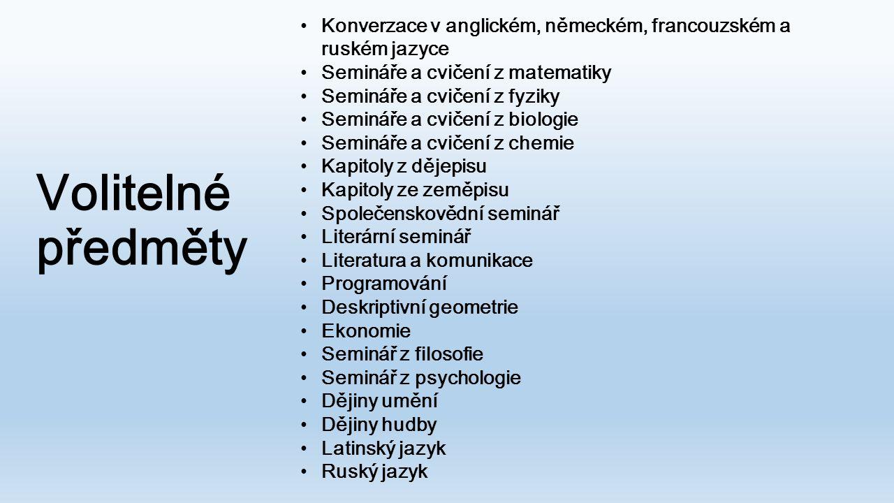 Volitelné předměty Konverzace v anglickém, německém, francouzském a ruském jazyce Semináře a cvičení z matematiky Semináře a cvičení z fyziky Semináře