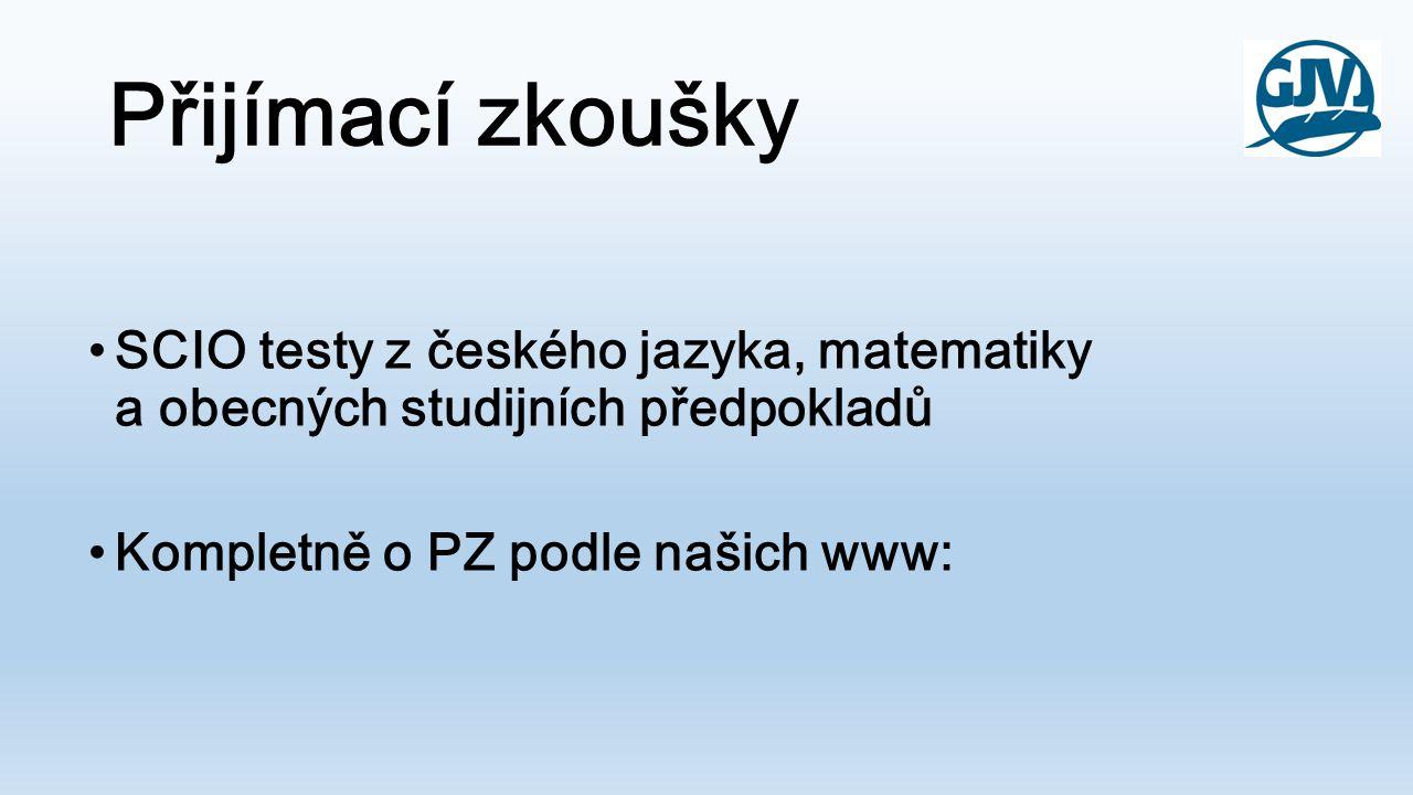 Přijímací zkoušky SCIO testy z českého jazyka, matematiky a obecných studijních předpokladů Kompletně o PZ podle našich www: