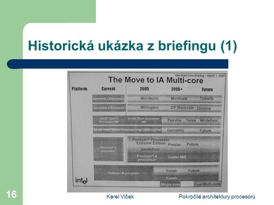 Karel VlčekPokročilé architektury procesorů 16 Historická ukázka z briefingu (1)