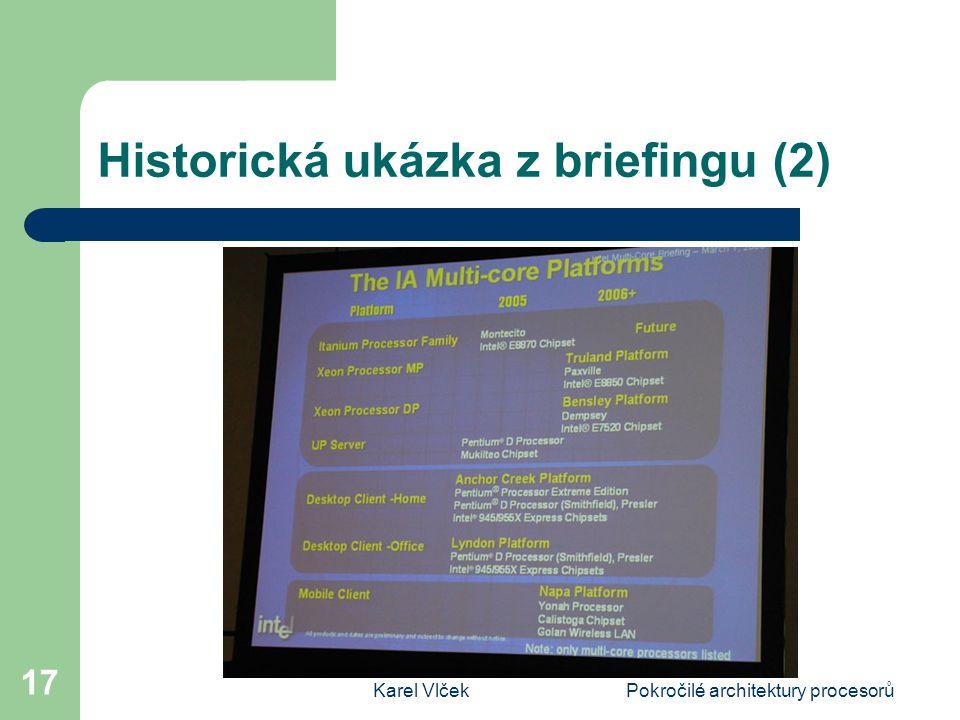 Karel VlčekPokročilé architektury procesorů 17 Historická ukázka z briefingu (2)