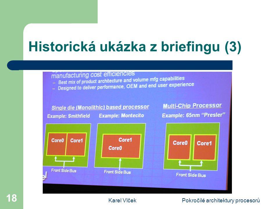 Karel VlčekPokročilé architektury procesorů 18 Historická ukázka z briefingu (3)