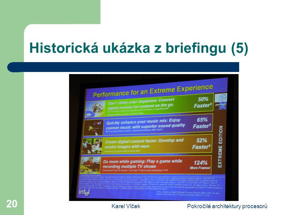 Karel VlčekPokročilé architektury procesorů 20 Historická ukázka z briefingu (5)