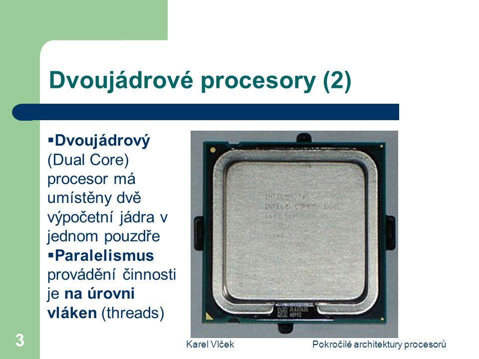 """Karel VlčekPokročilé architektury procesorů 14 Athlon 64 X2 – shrnutí (1) Procesory Athlon X2 reprezentují ve vývoji procesorů AMD nový směr, Dvě identická jádra jsou propojená interní sběrnicí Crossbar Switch Díky této sběrnici je komunikace mezi jádry rychlá a efektivní – i když se oba procesory musejí dělit o jeden přístup k paměti Přednosti víceprocesorových systémů se projeví pouze v případech, kdy zpracovávají """"programová vlákna nebo pracují na nezávislých úlohách"""